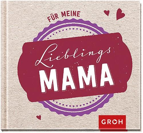 Geschenkbuch Lieblingsmama, originelle & liebevolle Sprüche - Groh Verlag