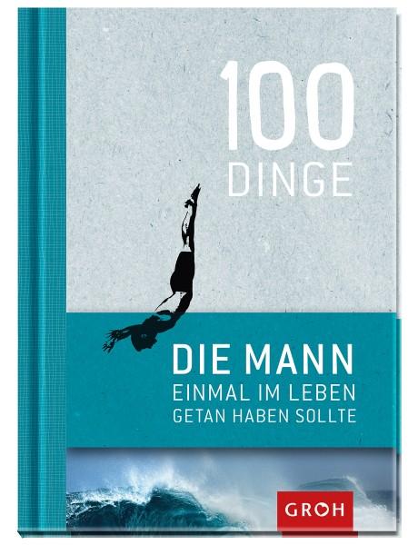 Geschenkbuch 100 Dinge, die MANN einmal im Leben getan haben sollte - Groh Verlag