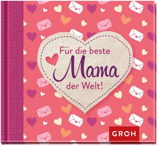Geschenkbuch zum Muttertag, Geburtstag oder Dankeschön für die beste Mama der Welt