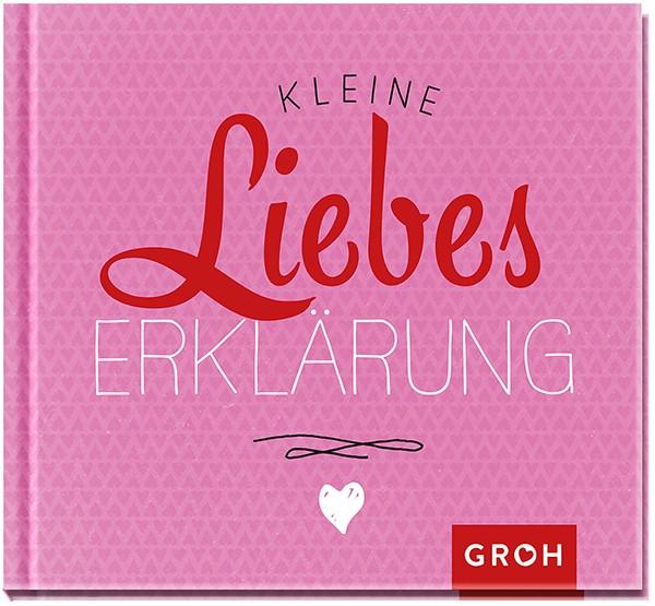 Geschenkbuch kleine Liebeserklärung - Groh Verlag